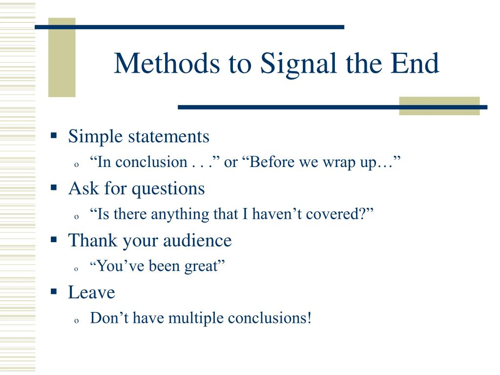 Methods to Signal the End