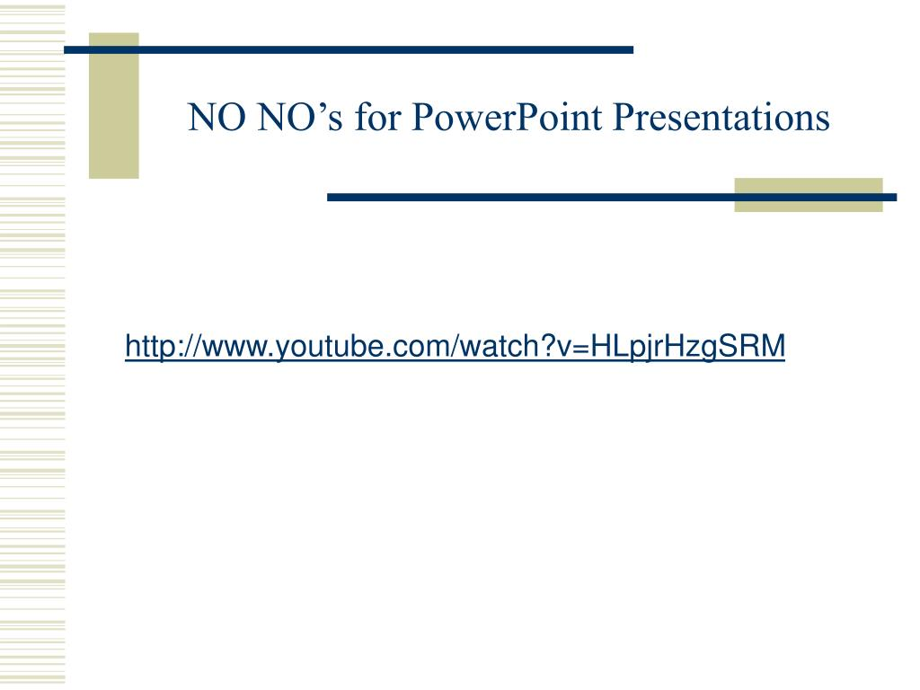 NO NO's for PowerPoint Presentations