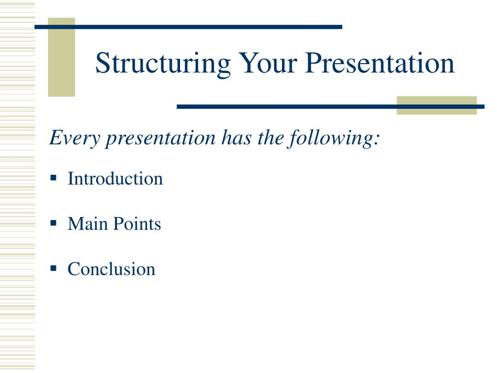 Structuring Your Presentation