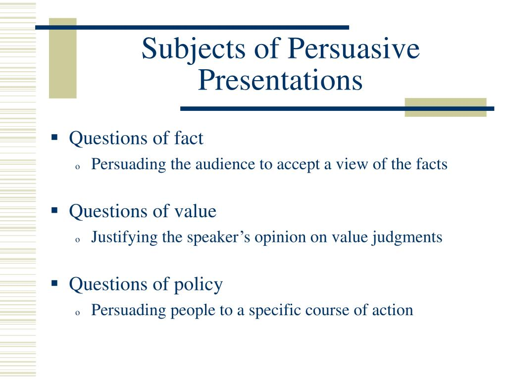 Subjects of Persuasive Presentations