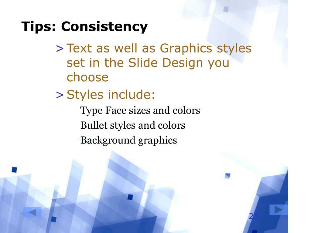 Tips: Consistency
