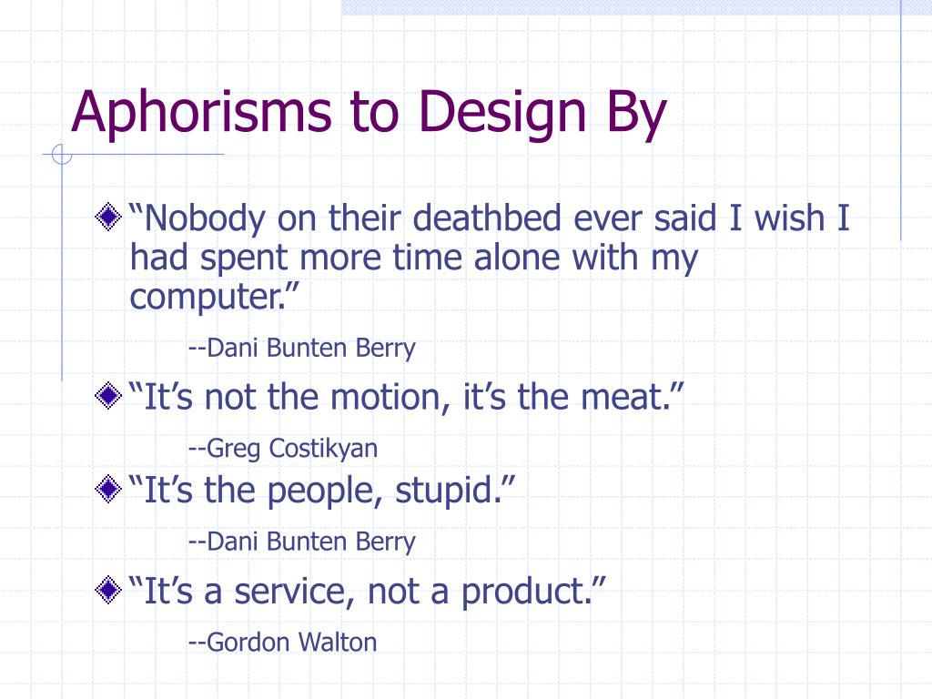 Aphorisms to Design By