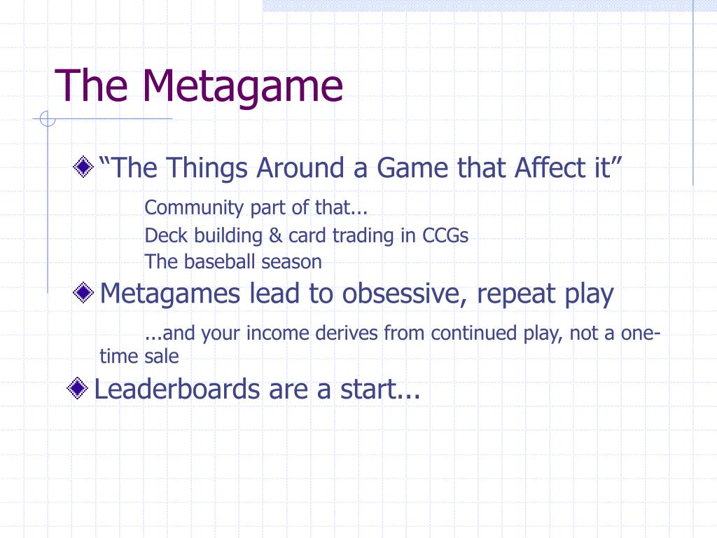 The Metagame