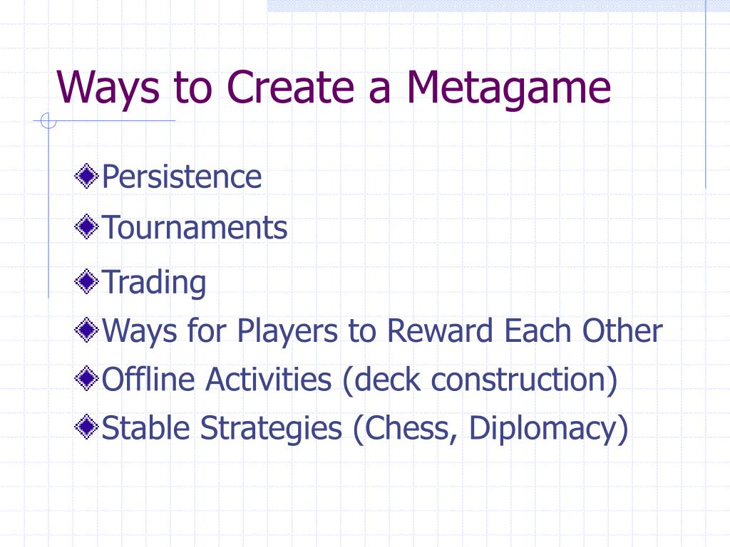Ways to Create a Metagame