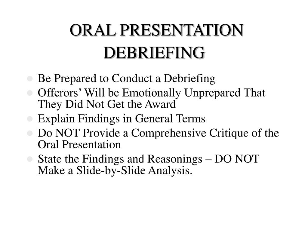 ORAL PRESENTATION DEBRIEFING