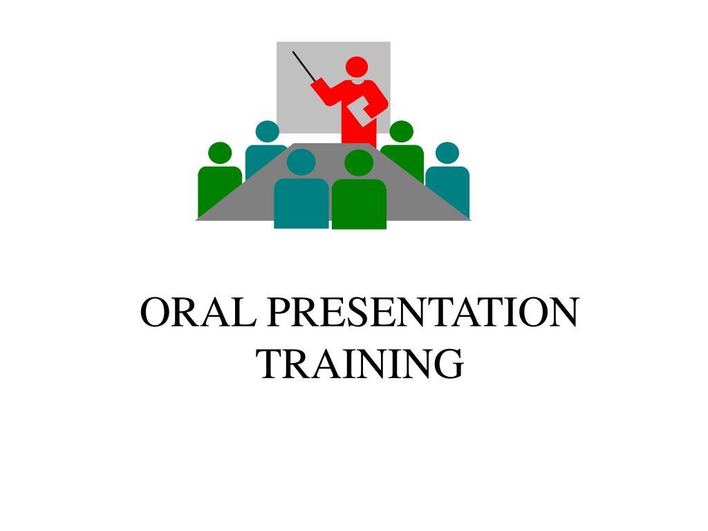 ORAL PRESENTATION TRAINING