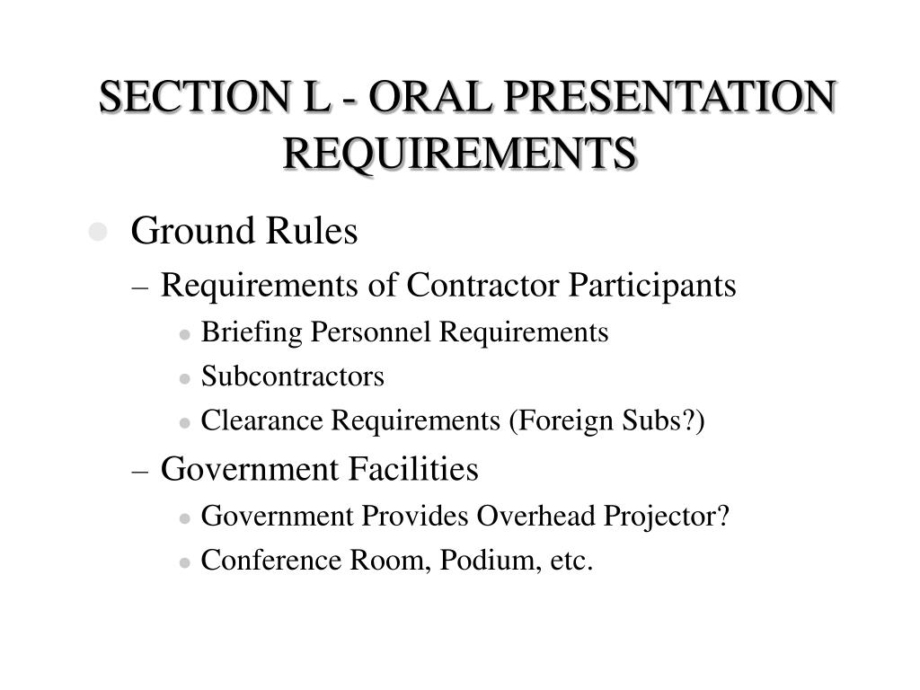 SECTION L - ORAL PRESENTATION REQUIREMENTS