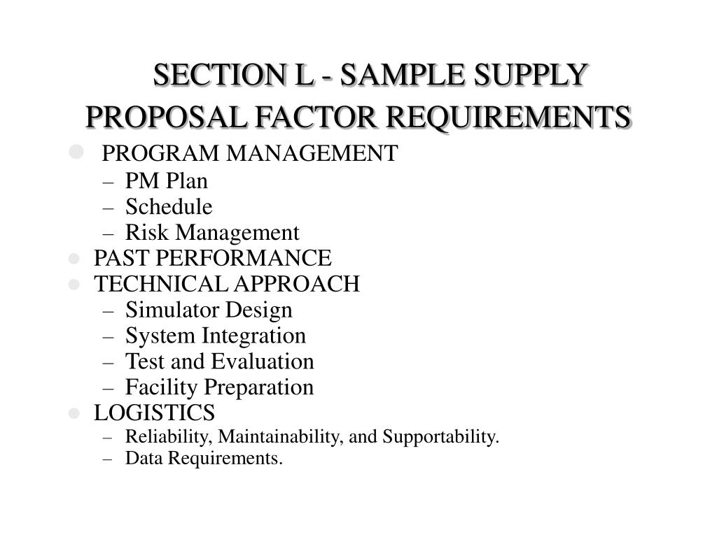 SECTION L - SAMPLE SUPPLY PROPOSAL FACTOR REQUIREMENTS