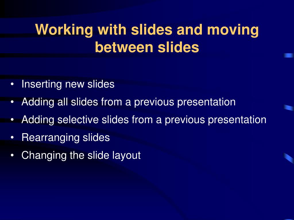 Working with slides and moving between slides