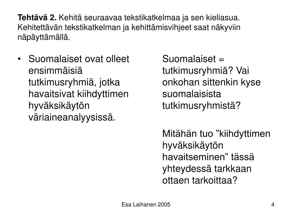 Suomalaiset ovat olleet ensimmäisiä tutkimusryhmiä, jotka havaitsivat kiihdyttimen hyväksikäytön väriaineanalyysissä.