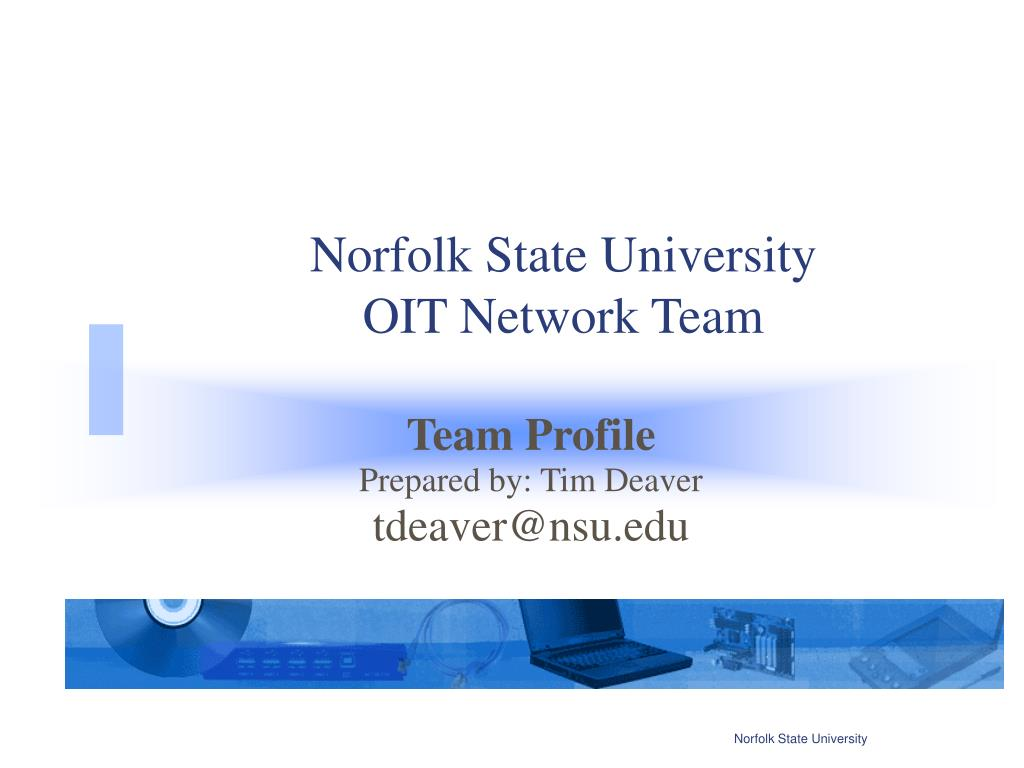 Norfolk State University                                   OIT Network Team