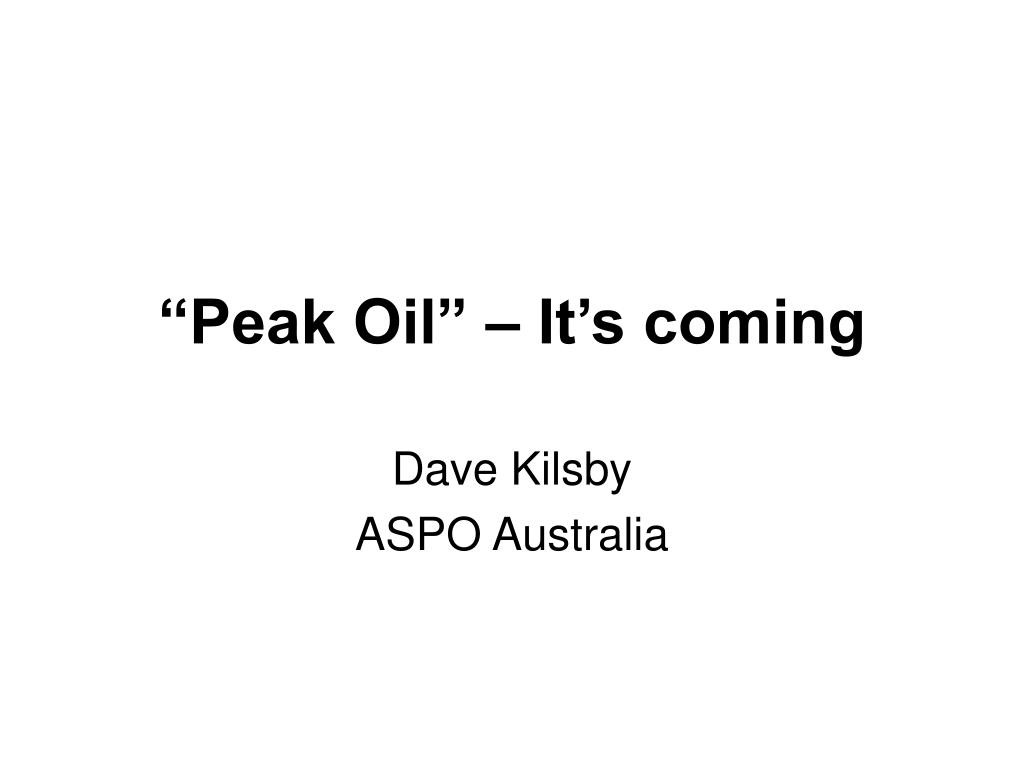 """Peak Oil"" – It's coming"