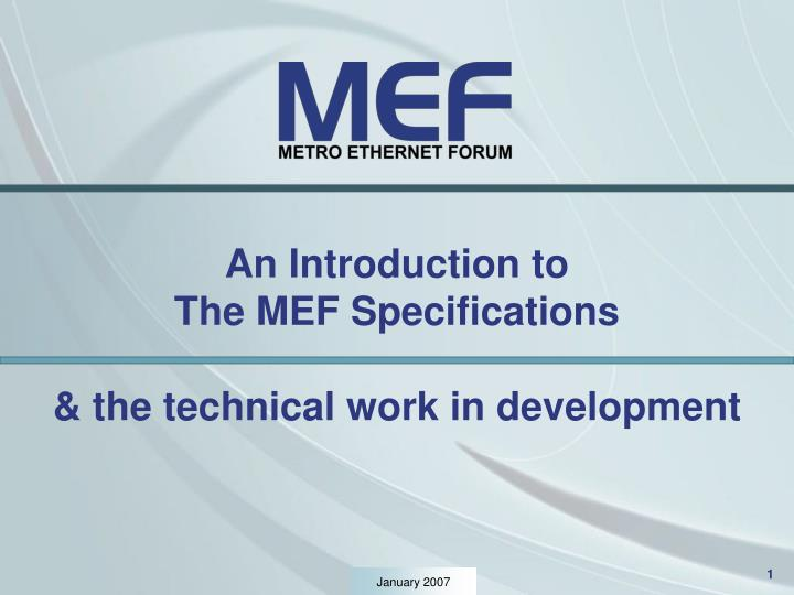 An introduction to the mef specifications the technical work in development