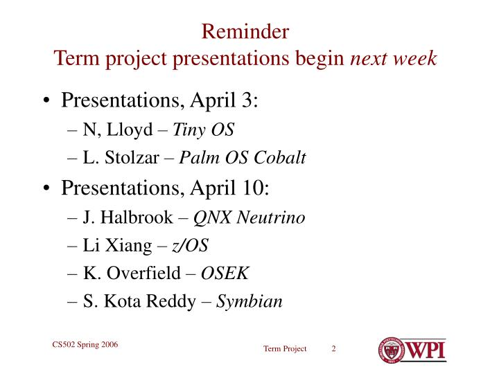 Reminder term project presentations begin next week