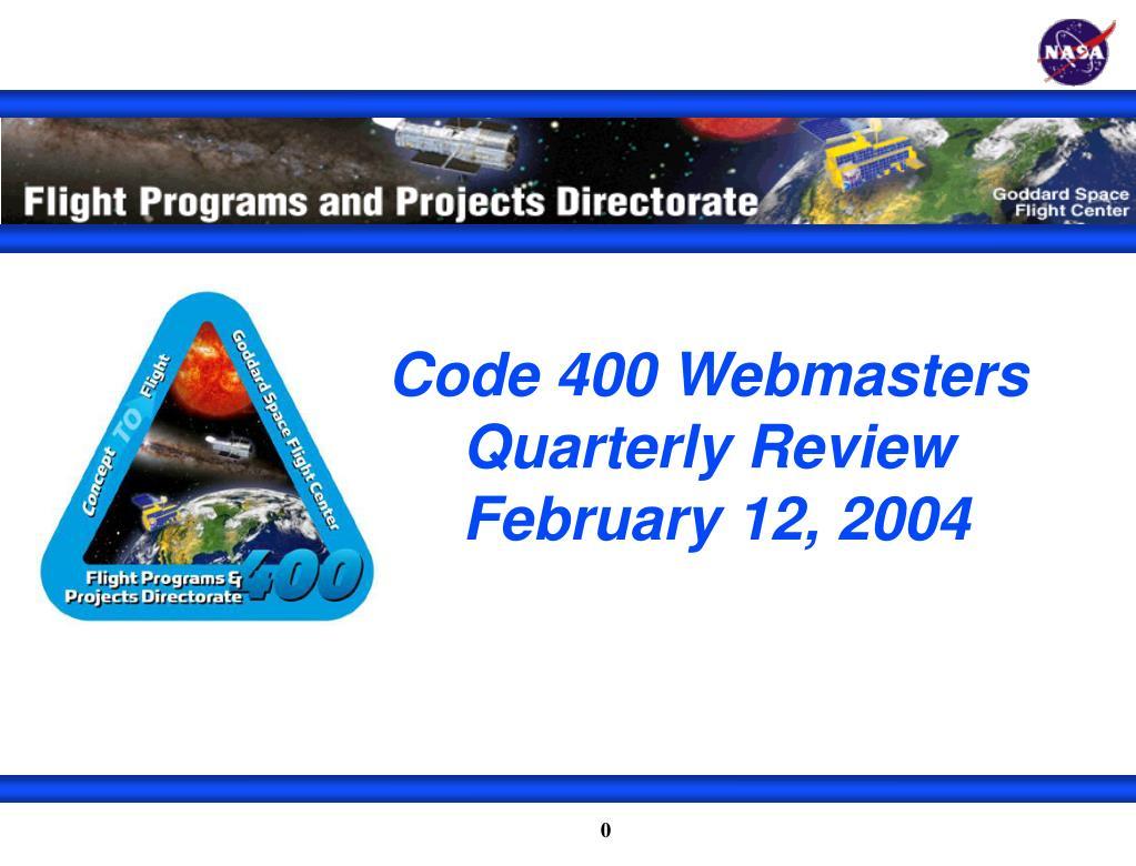Code 400 Webmasters Quarterly Review