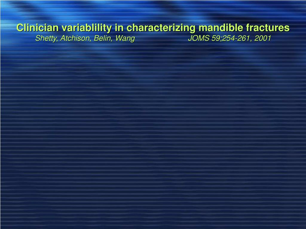 Clinician variablility in characterizing mandible fractures