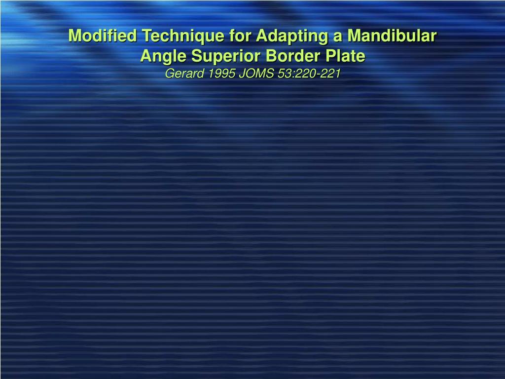 Modified Technique for Adapting a Mandibular Angle Superior Border Plate