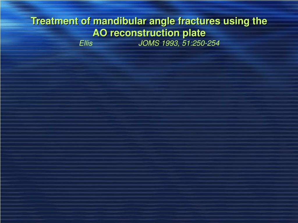 Treatment of mandibular angle fractures using the AO reconstruction plate