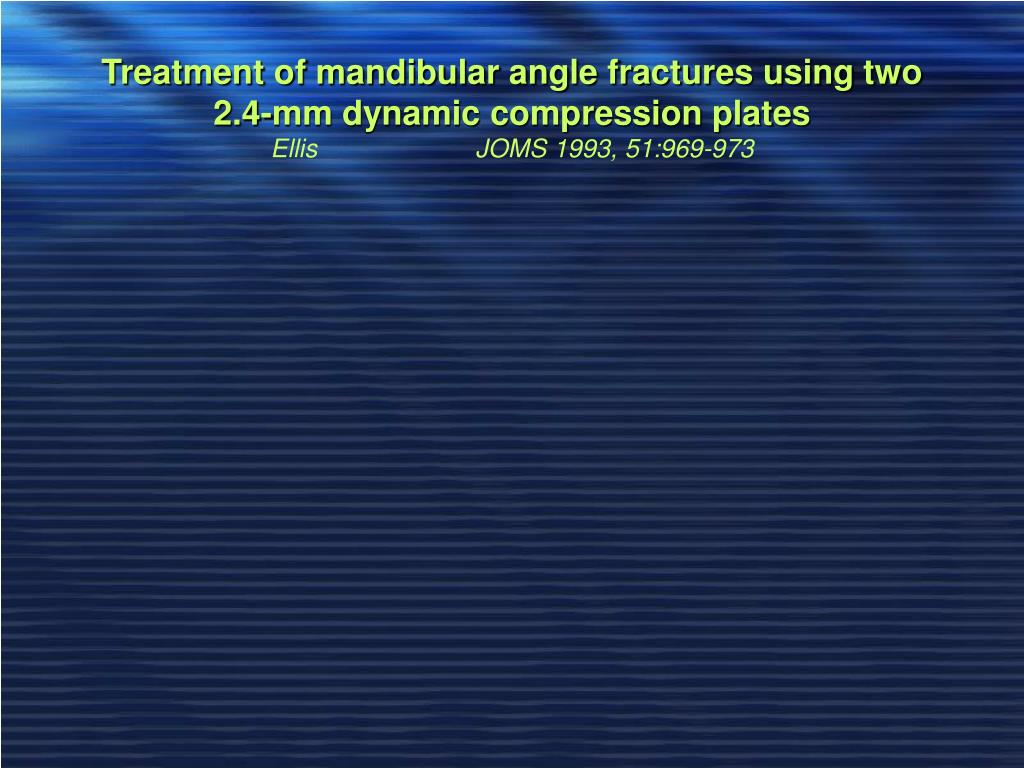 Treatment of mandibular angle fractures using two 2.4-mm dynamic compression plates