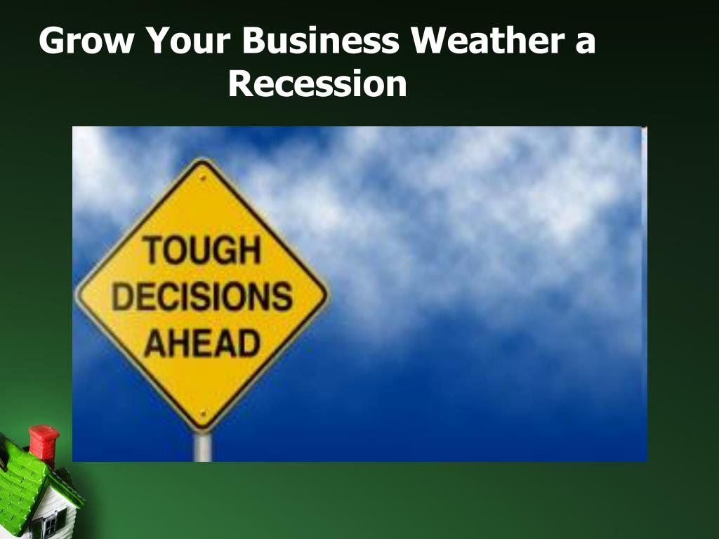 Grow Your Business Weather a Recession