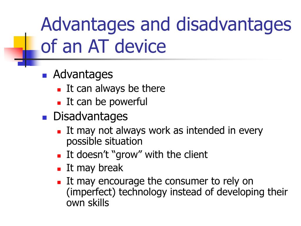 Advantages and disadvantages of an AT device