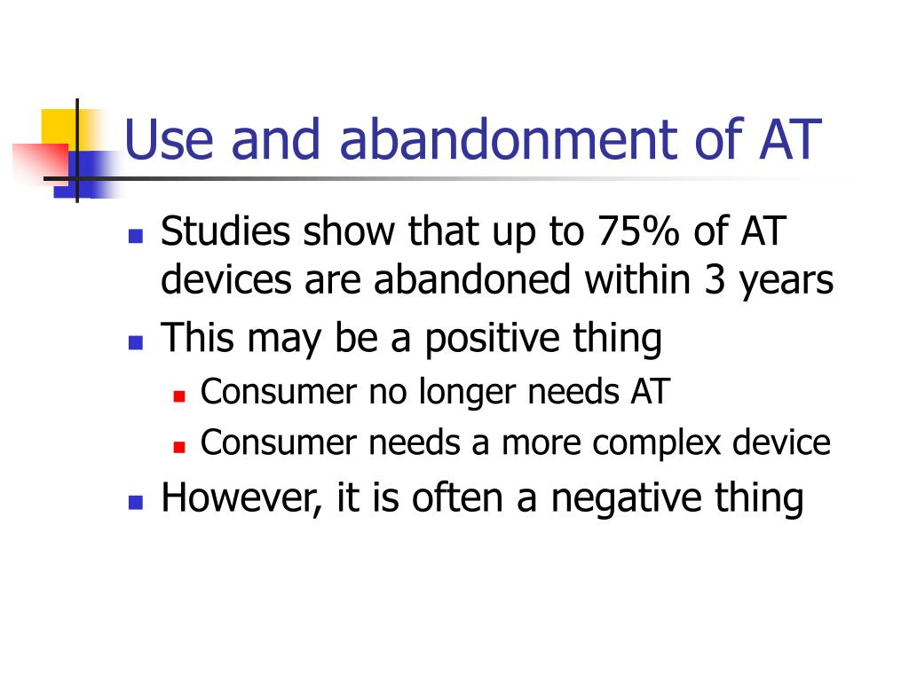 Use and abandonment of AT