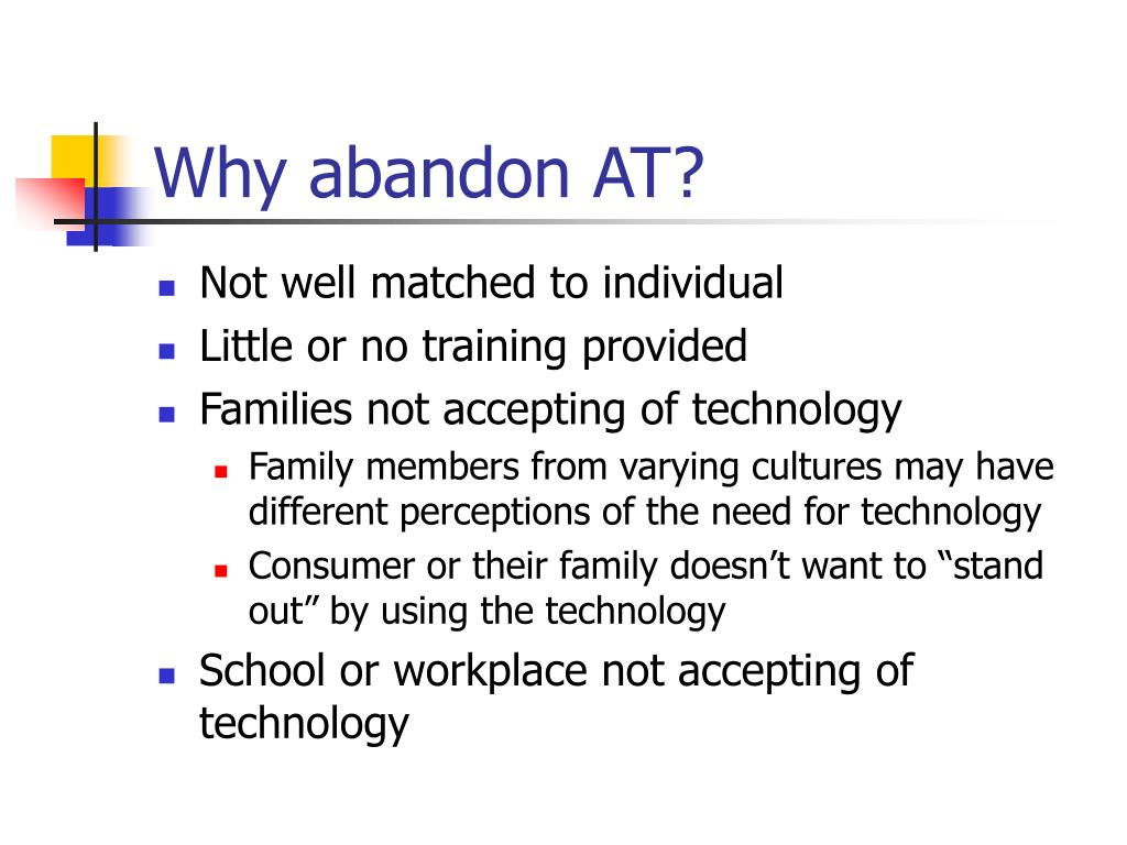 Why abandon AT?