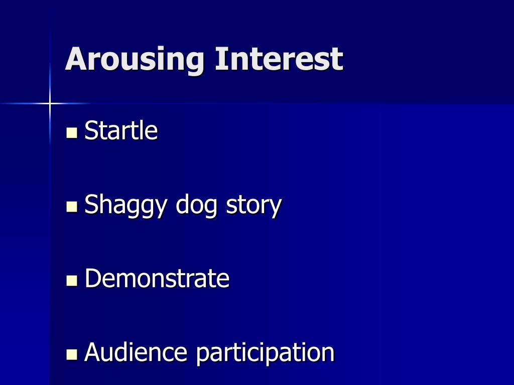 Arousing Interest