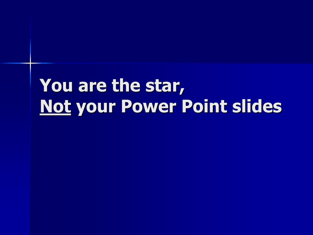 You are the star,