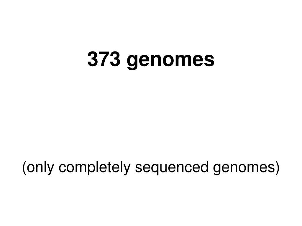 373 genomes