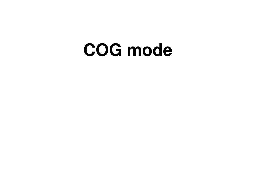 COG mode
