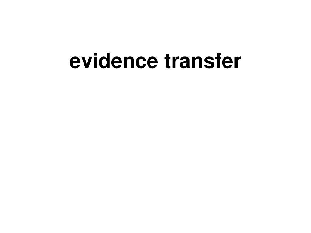 evidence transfer