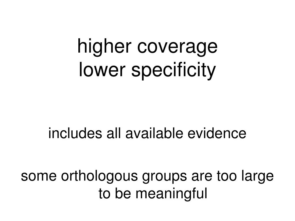 higher coverage