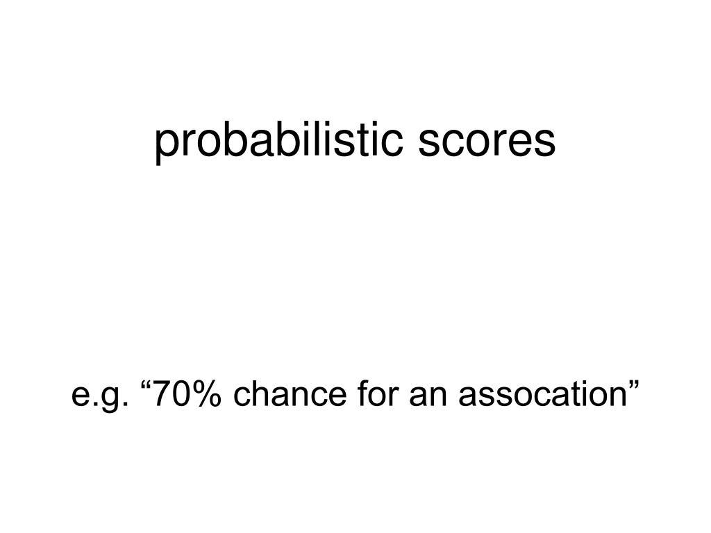 probabilistic scores