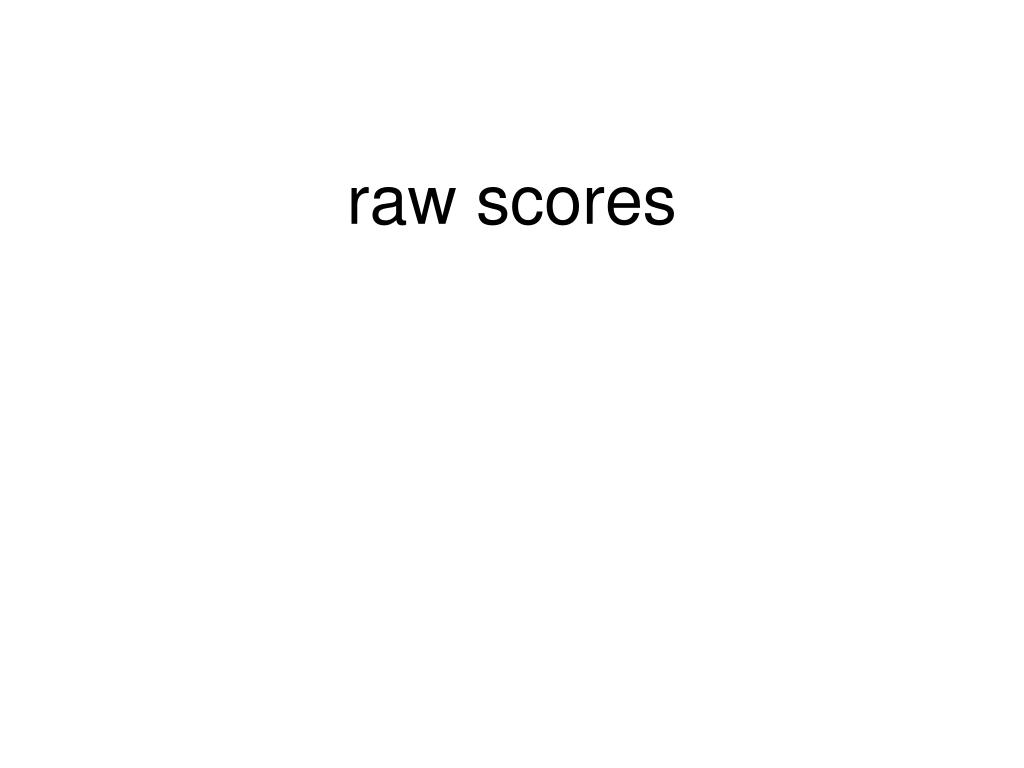 raw scores