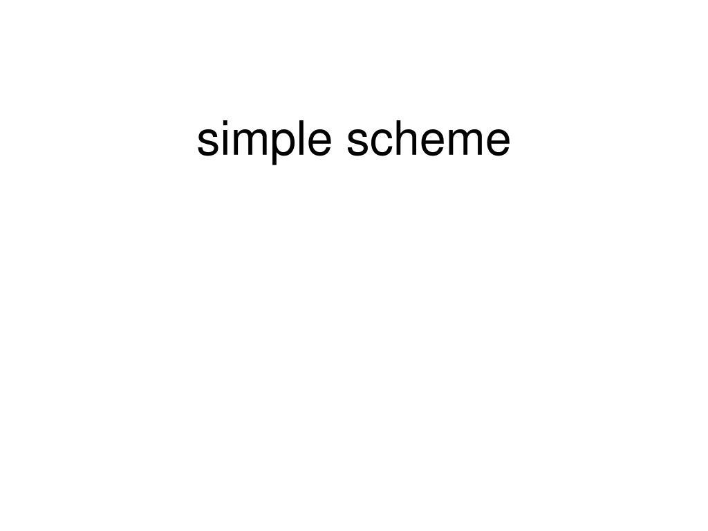 simple scheme