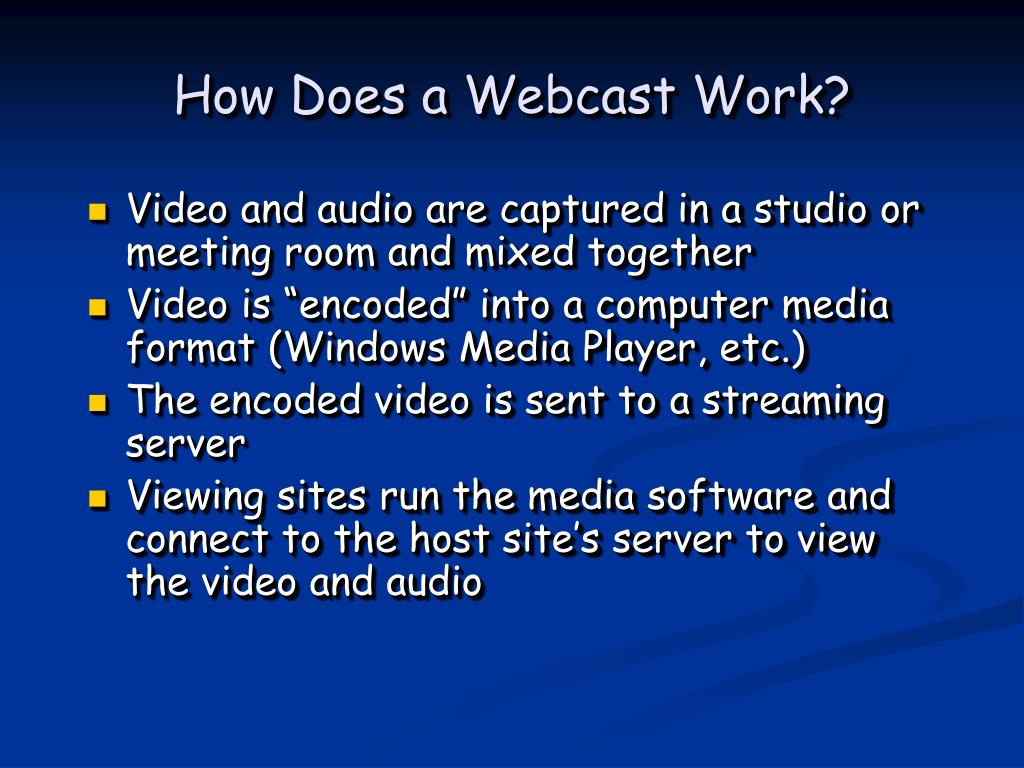 How Does a Webcast Work?
