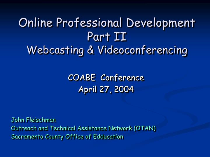 Online professional development part ii webcasting videoconferencing