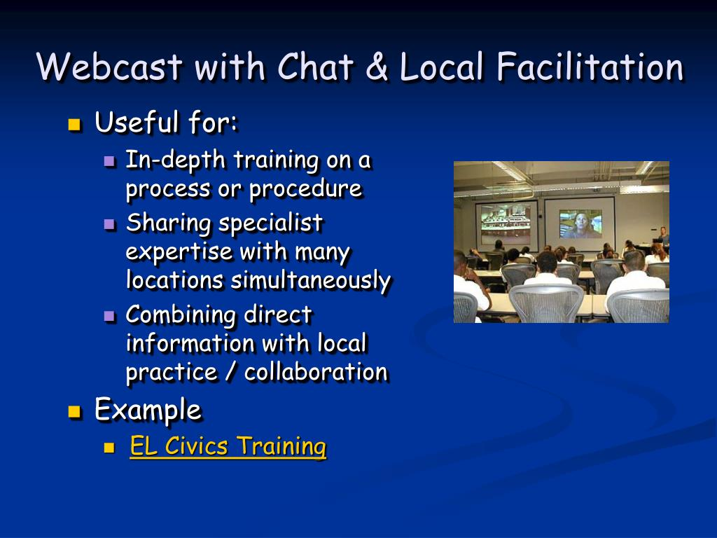 Webcast with Chat & Local Facilitation