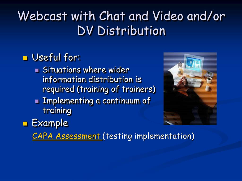 Webcast with Chat and Video and/or DV Distribution