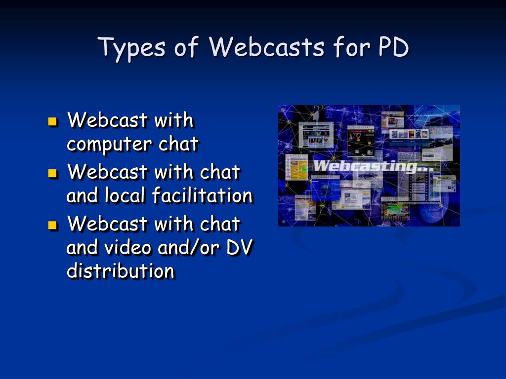 Types of Webcasts for PD