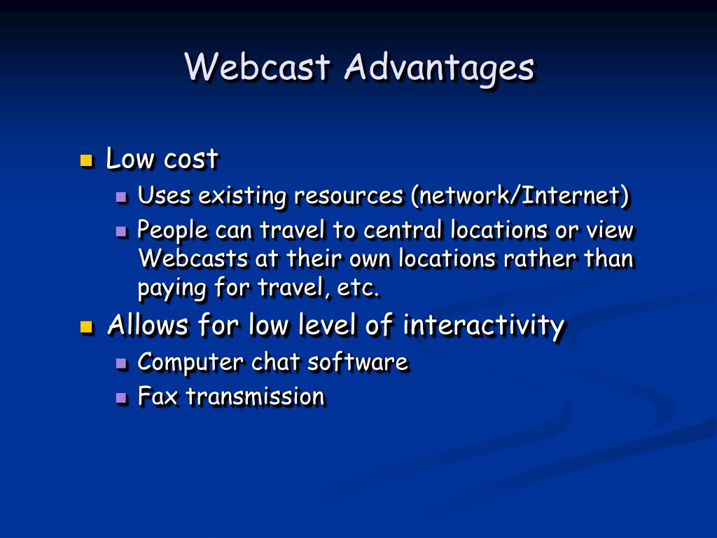 Webcast Advantages