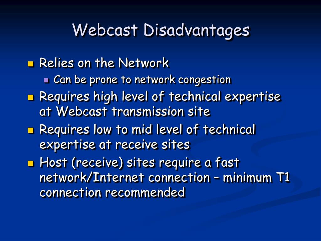 Webcast Disadvantages