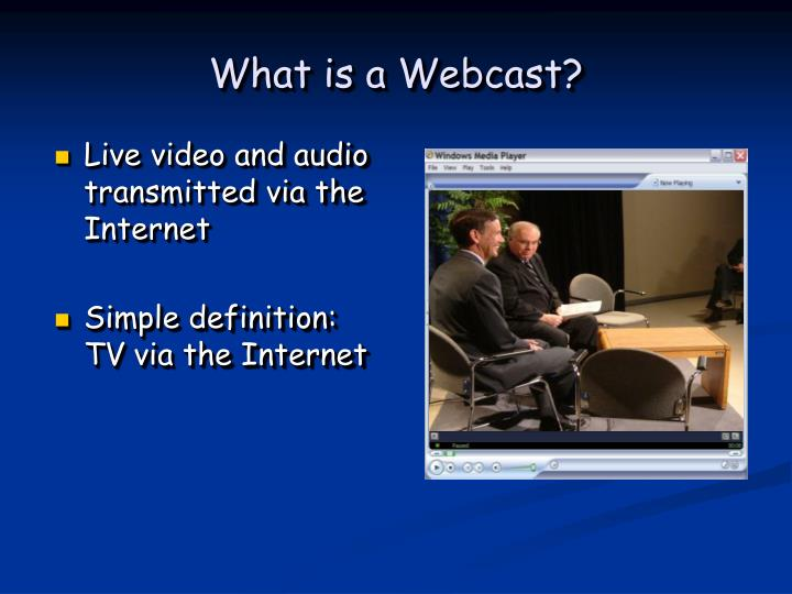 What is a webcast
