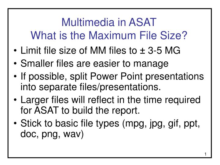 Multimedia in asat what is the maximum file size