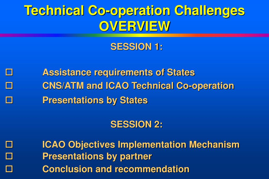 Technical Co-operation Challenges  OVERVIEW