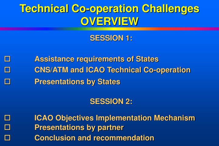 Technical co operation challenges overview