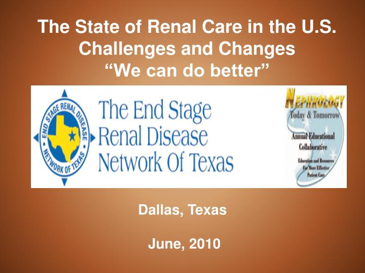 The state of renal care in the u s challenges and changes we can do better