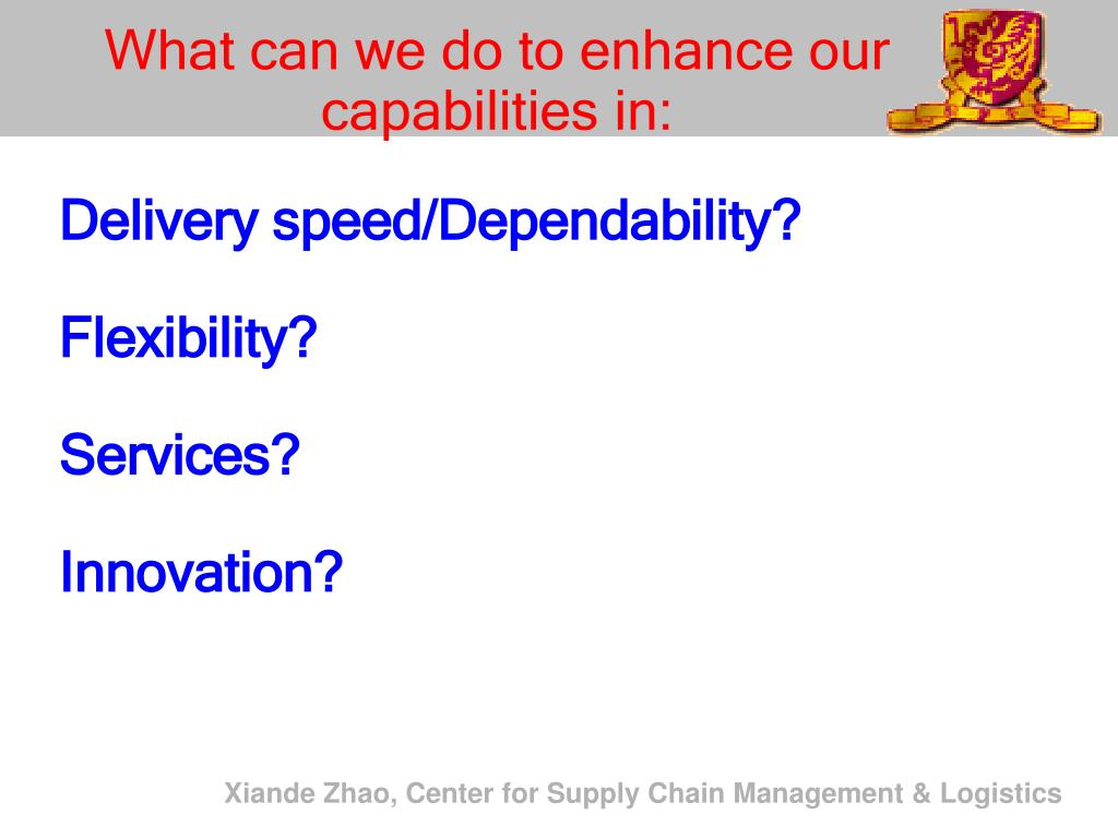 What can we do to enhance our capabilities in: