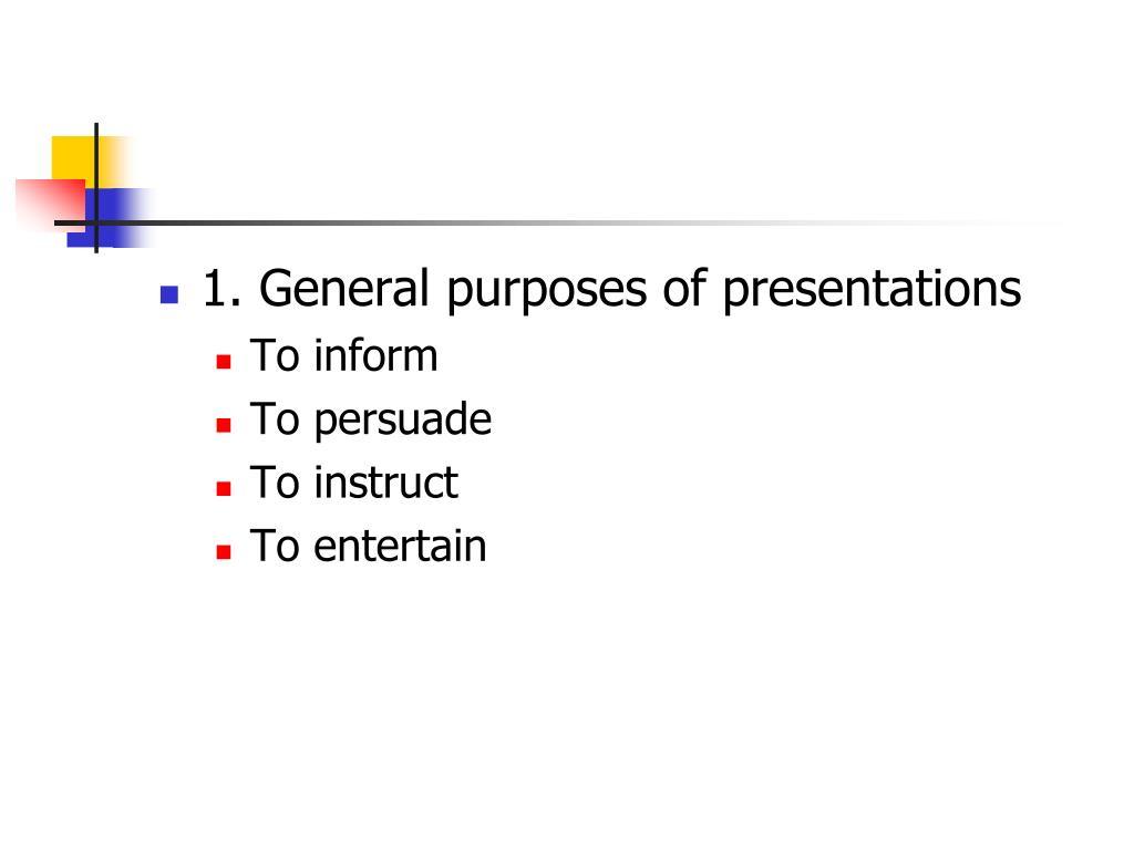 1. General purposes of presentations
